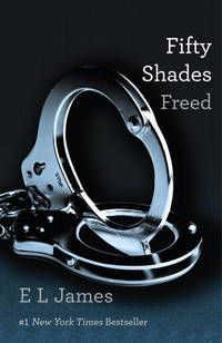 Fifty Shades Freed: Book Three of the Fifty Shades Trilogy (Fifty Shades of Grey Series) (English...