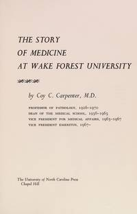 THE STORY OF MEDICINE AT WAKE FOREST UNIVERSITY,
