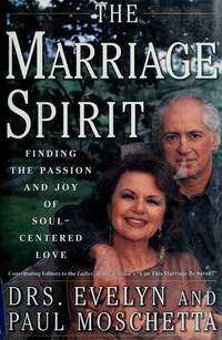 The MARRIAGE SPIRIT: Finding the Passion and Joy of Soul-Centered Love
