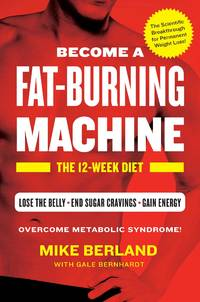 Become a Fat Burning Machine the 12 Week Diet
