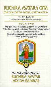 Ruchira Avatara Gita (The Way of the Divine Heart-Master): The Five Books of the Heart of the Adidam Revelation