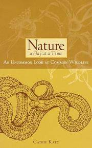 Nature a Day at a Time An Uncommon Look at Common Wildlife (Sierra Club Books Publication)