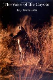 Voice of the Coyote by J. Frank Dobie