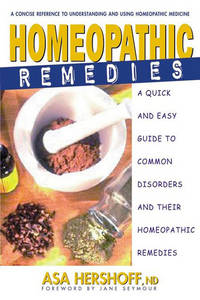 HOMEOPATHIC REMEDIES: Your Easy-To-Use Guide To Common Ailments & Their Homeopathic Treatments