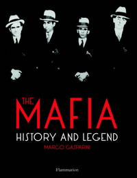 The Mafia: History & Legend. [hardcover].