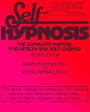 Self-Hypnosis: The Complete Manual for Health and Self-Change