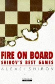 Fire On Board: Shirov\'s Best Games