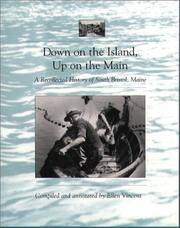 Down on the Island, Up on the Main: A Recollected History of South Bristol, Maine