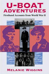 U-Boat Adventures: Firsthand Accounts from World War II