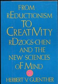 From Reductionism to Creativity: Rdzogs-Chen and the New Science of Mind