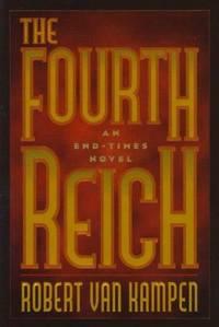 The Fourth Reich. An End-Times Novel
