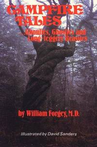 Campfire Tales ... Ghoulies, Ghosties, and Long-Leggety Beasties