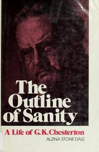 The Outline of Sanity: A Life of G. K. Chesterton