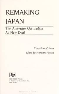 Remaking Japan: The American Occupation As New Deal