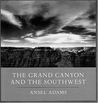 Ansel Adams: The Grand Canyon and the Southwest.