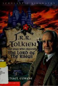 J.R.R. Tolkien: The Man Who Created the Lord of the Rings (Scholastic Biography)