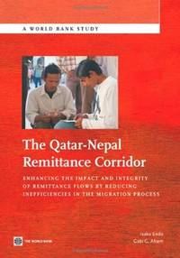 The Qatar-Nepal remittance corridor; enhancing the impact and integrity of remittance flows...