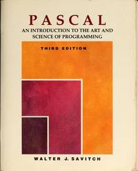 PASCAL -- An Introduction to the Art & Science of Programming by  Walter J Savitch - Paperback - 0 - from Piscataway & Potomac Books (SKU: 003144)
