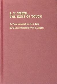 E. H. Weber: The Sense of Touch