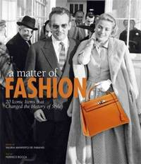 A MATTER OF FASHION : 20 ICONIC ITEMS THAT CHANGED THE HISTORY OF STYLE