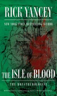 The Isle of Blood (The Monstrumologist)