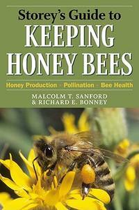 Storey's Guide to Keeping Honey Bees: Honey Production, Pollination, Bee Health...