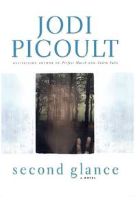 Second Glance: A Novel (Picoult, Jodi) by  Jodi Picoult - Signed First Edition - from Colewood Books and Biblio.co.uk