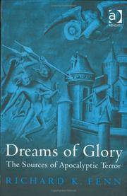 Dreams of Glory: The Sources of Apocalyptic Terror by Fenn, Richard K - 2005
