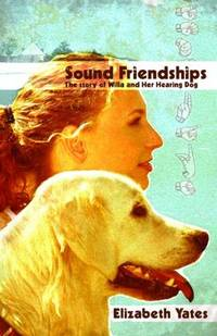 Sound Friendships: The Story of Willa and Her Hearing Dog