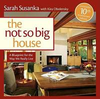 image of Not So Big House : A Blueprint for the Way We Really Live
