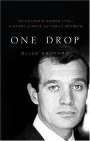 ONE DROP My Father's Hidden Life - a Story of Race and Family Secrets