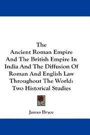 The Ancient Roman Empire and The British Empire In India and The Diffusion Of Roman and English Law Throughout the World