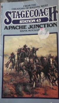 APACHE JUNCTION (Stagecoach Station) by Hank Mitchum - Paperback - August 1989 - from Rediscovered Books (SKU: 308105)