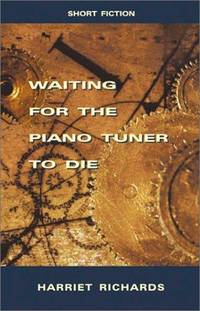 Waiting for the Piano Tuner To Die: Stories