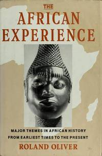 The African Experience: Major Themes in African History from Earliest Times to the Present by Roland Oliver - Hardcover - 1992-07-06 - from Books Express (SKU: 006435850Xq)