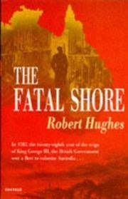 The Fatal Shore:  A History of the Transportation of Convicts to Australia, 1787-1868