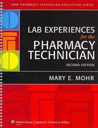 Lab Experiences For The Pharmacy Technician by Mary E. Mohr - Paperback - 2018 - from D.K. Printworld (P) Ltd. and Biblio.com