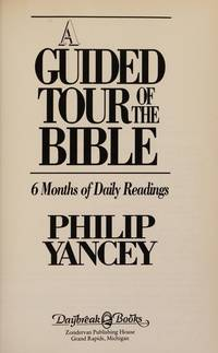 A Guided Tour of the Bible: 6 Months of Daily Readings by Philip Yancey - Hardcover - 1990-01 - from Ergodebooks and Biblio.com