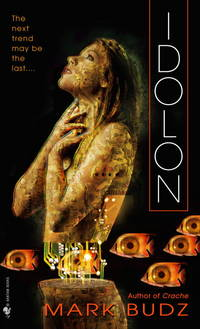 Idolon by  Mark Budz - Paperback - 1st Printing - 2006 - from Browse Awhile Books and Biblio.com