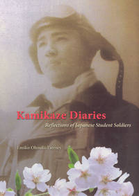 KAMIKAZE DIARIES - Reflections of Japanese Student Soldiers