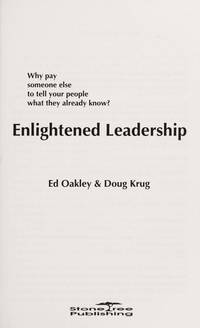 Enlightened leadership: Why pay someone else to tell your people what they already know?