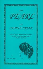 The Pearl of Cripple Creek, The Story of Cripple Creek's Most Famous Madam, Pearl Devere