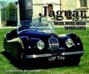 JAGUAR: XK120, XK140, XK150 SPORTS CARS - LUDVIGSEN LIBRARY SERIES