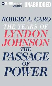 image of The Passage of Power: The Years of Lyndon Johnson, Library Edition: Vol 4