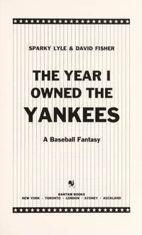 The Year I Owned The Yankees; A Baseball Fantasy