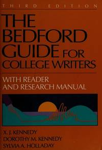 The Bedford Guide for College Writers With Readings: With Reader and Research Manual.