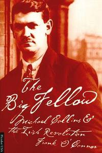 The Big Fellow: Michael Collins and the Irish Revolution by  Frank O'Connor - Paperback - 1998-02-15 - from Light House and Biblio.com