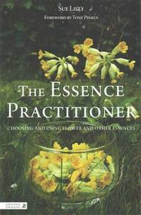 ESSENCE PRACTITIONER: Choosing & Using Flower & Other Essences