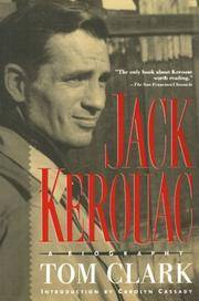 Jack Kerouac: A Biography by  Tom Clark - Paperback - Reprint  - 1990 - from Walther's Books (SKU: 004455)