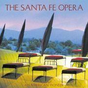The Santa Fe Opera: An American Pioneer by  Phillip Huscher - Hardcover - 2006-07-01 - from Earthlight Books (SKU: SKU20152474)